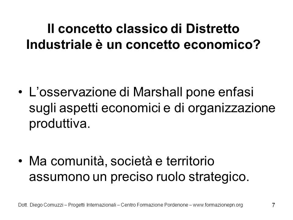 Il concetto classico di Distretto Industriale è un concetto economico