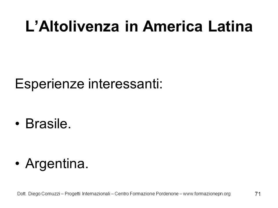 L'Altolivenza in America Latina