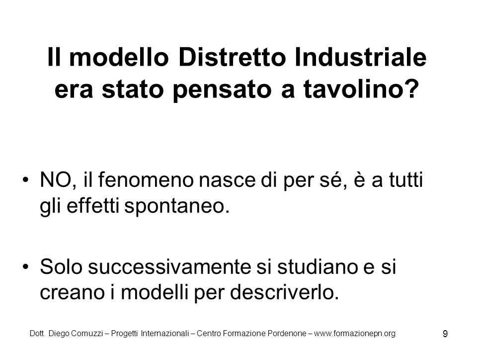 Il modello Distretto Industriale era stato pensato a tavolino