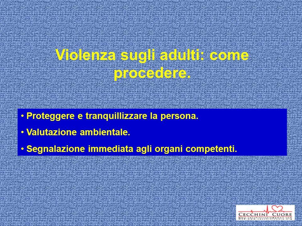 Violenza sugli adulti: come procedere.