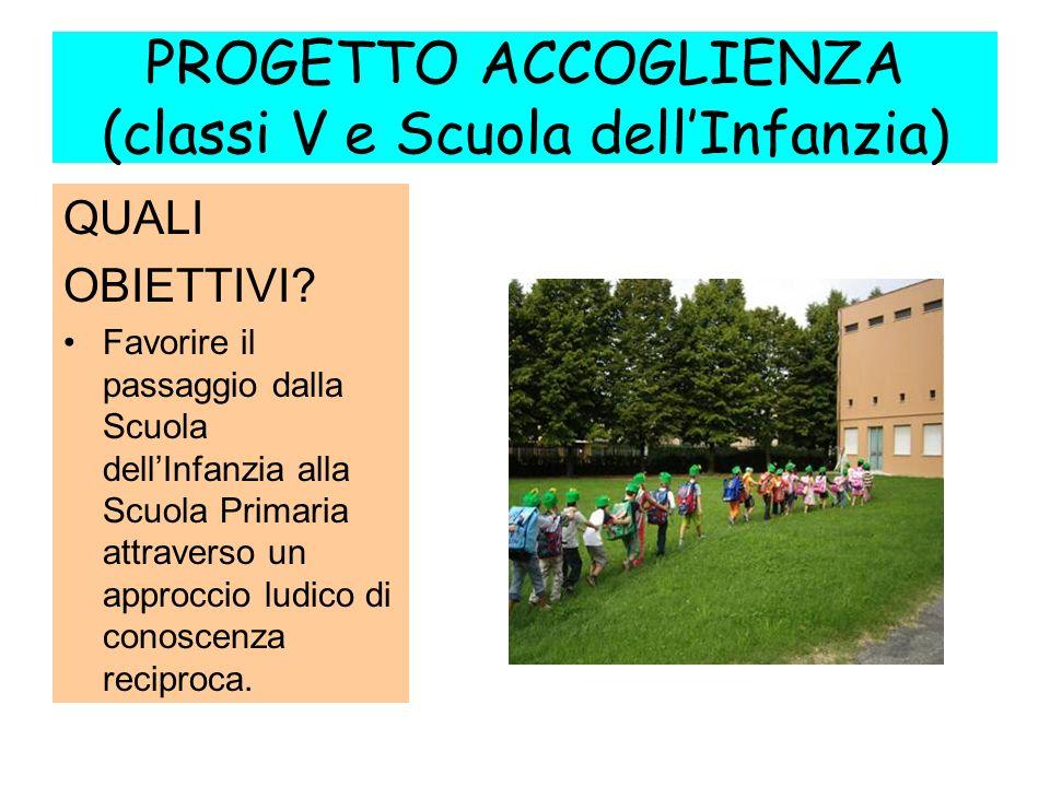 PROGETTO ACCOGLIENZA (classi V e Scuola dell'Infanzia)