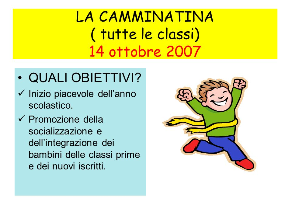 LA CAMMINATINA ( tutte le classi) 14 ottobre 2007