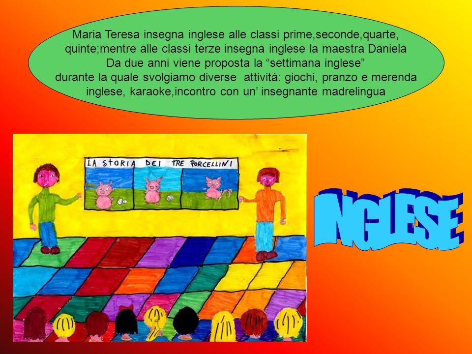 INGLESE Maria Teresa insegna inglese alle classi prime,seconde,quarte,