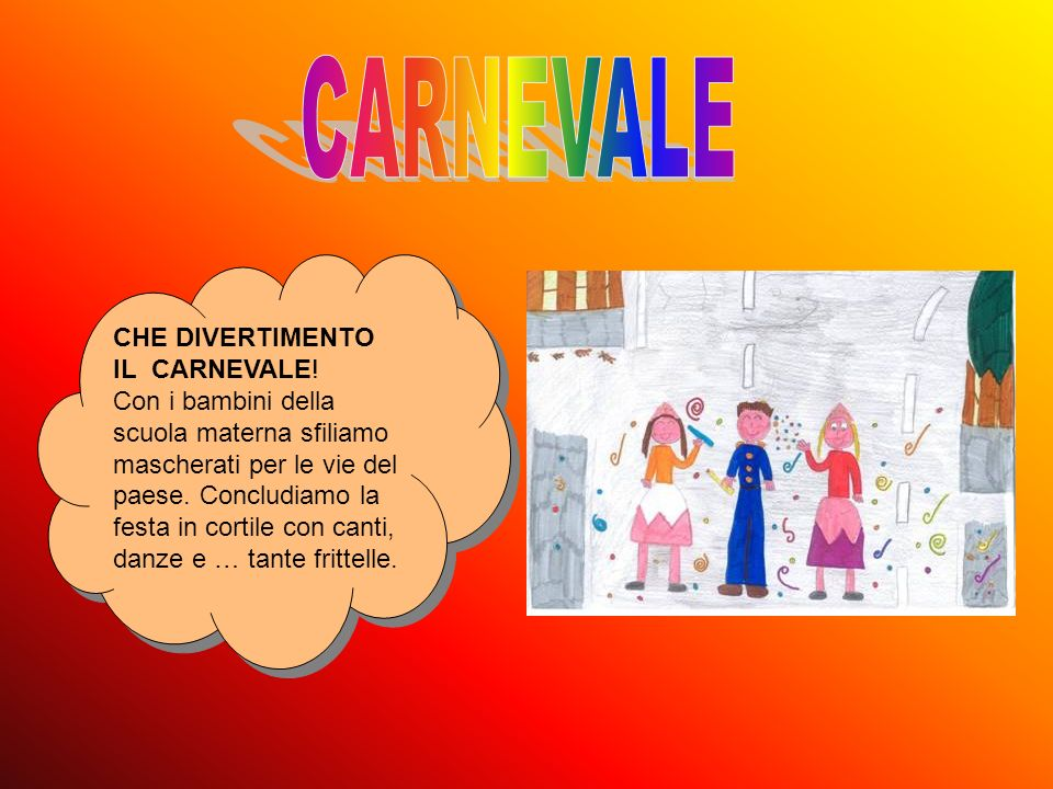 CARNEVALE CHE DIVERTIMENTO IL CARNEVALE!