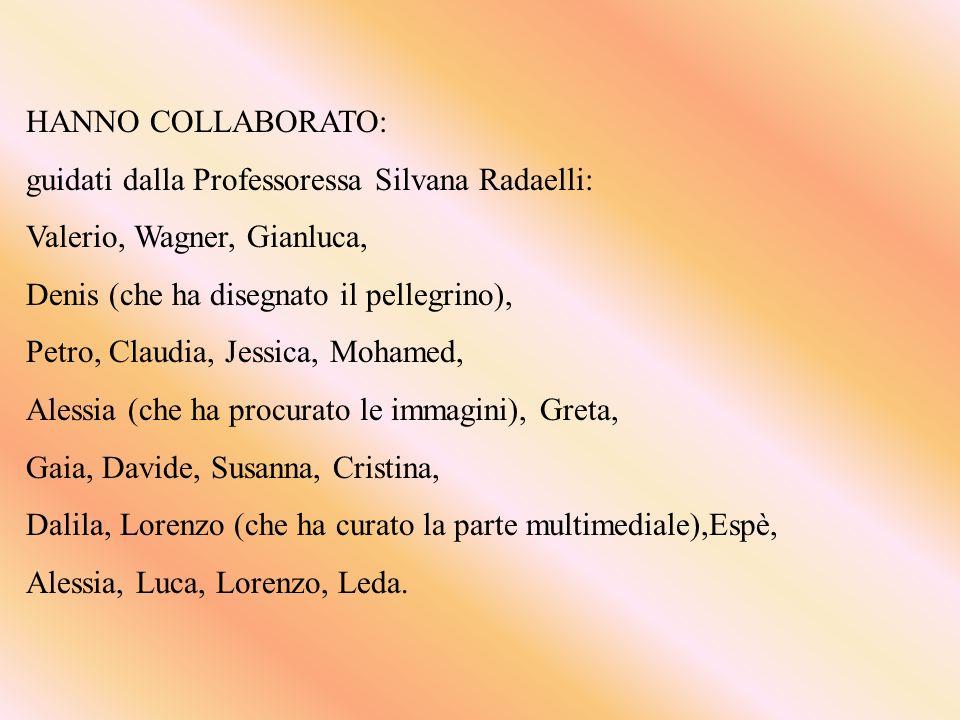 HANNO COLLABORATO: guidati dalla Professoressa Silvana Radaelli: Valerio, Wagner, Gianluca, Denis (che ha disegnato il pellegrino),