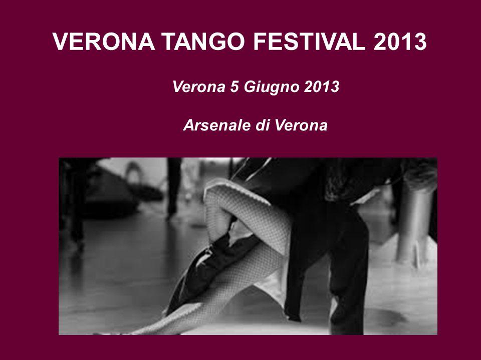 VERONA TANGO FESTIVAL 2013 Verona 5 Giugno 2013 Arsenale di Verona