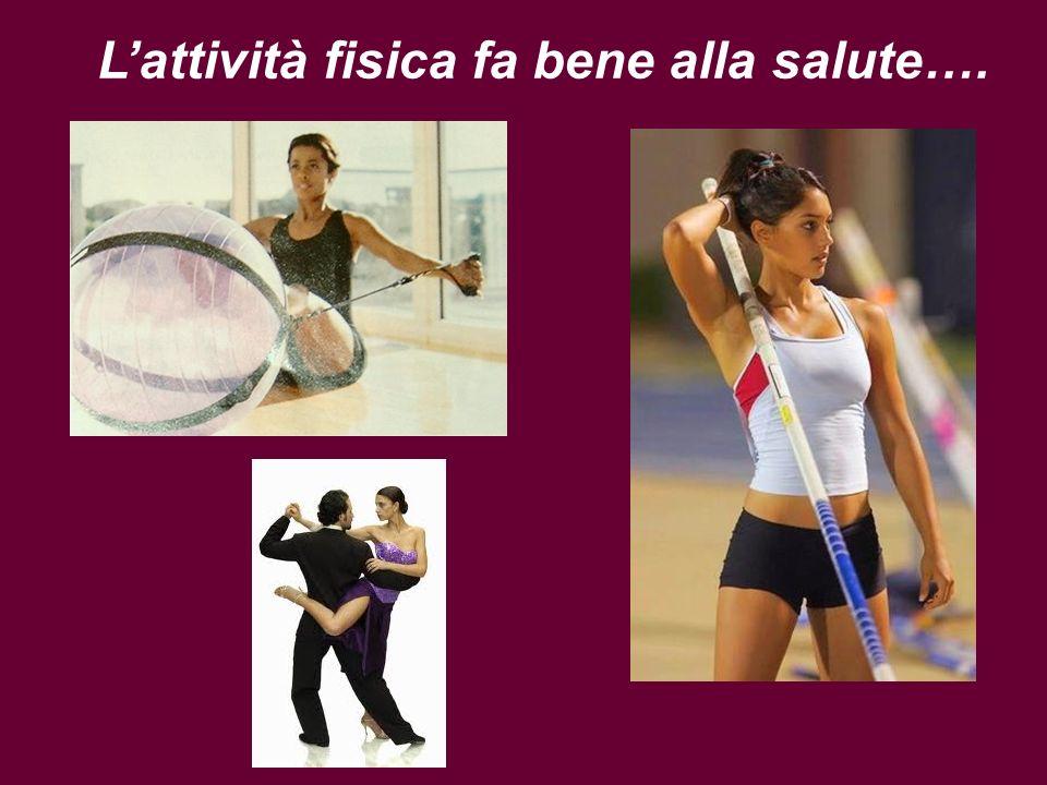L'attività fisica fa bene alla salute….