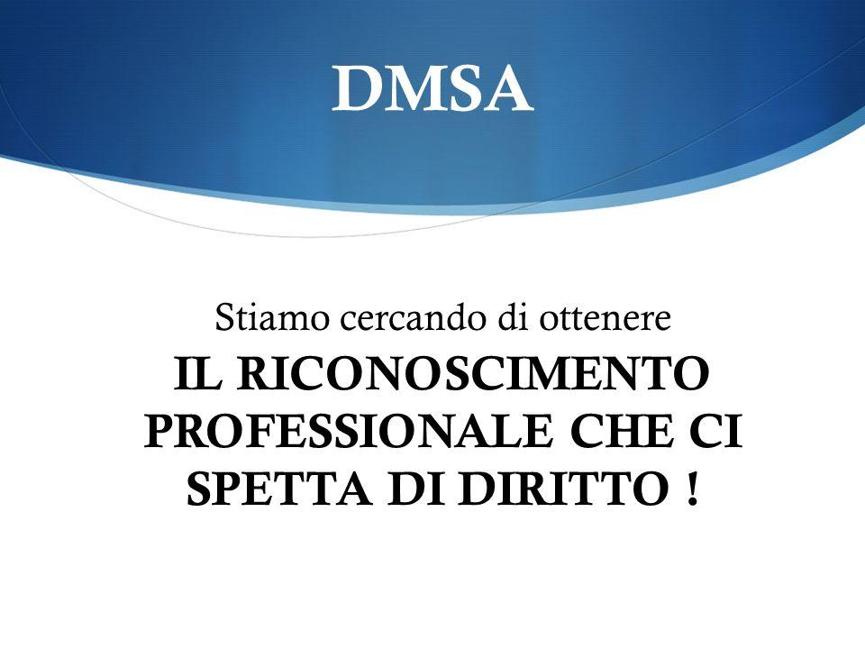 IL RICONOSCIMENTO PROFESSIONALE CHE CI SPETTA DI DIRITTO !