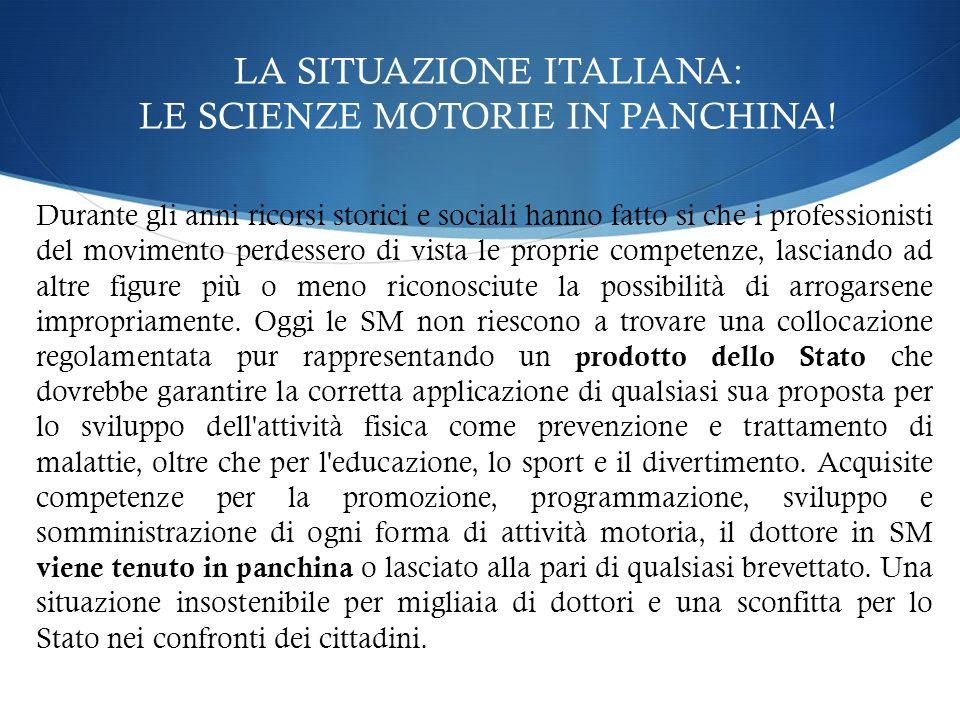 LA SITUAZIONE ITALIANA: LE SCIENZE MOTORIE IN PANCHINA!