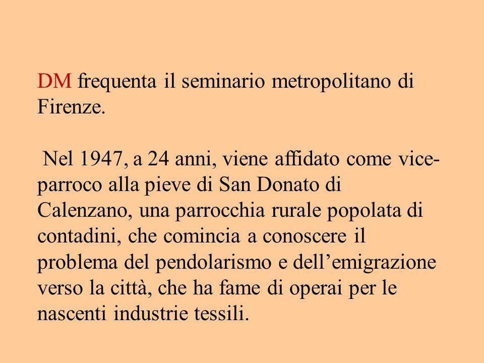 DM frequenta il seminario metropolitano di Firenze.
