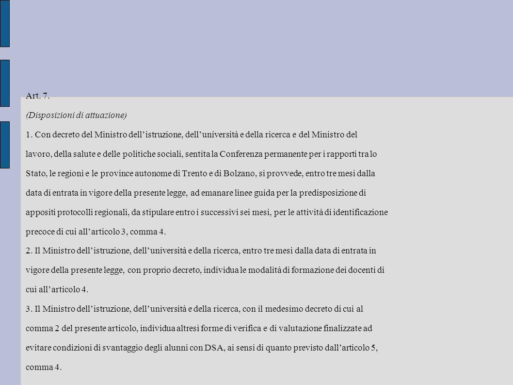 Art. 7. (Disposizioni di attuazione) 1. Con decreto del Ministro dell'istruzione, dell'università e della ricerca e del Ministro del.