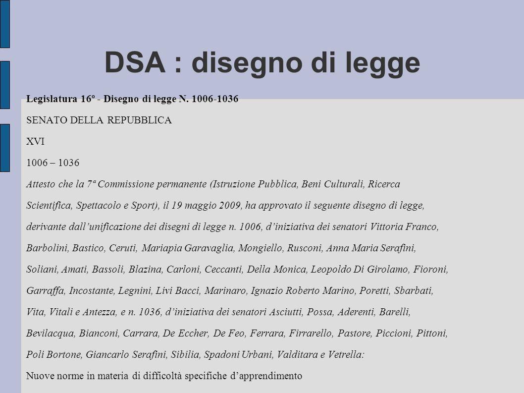 DSA : disegno di legge Legislatura 16º - Disegno di legge N. 1006-1036