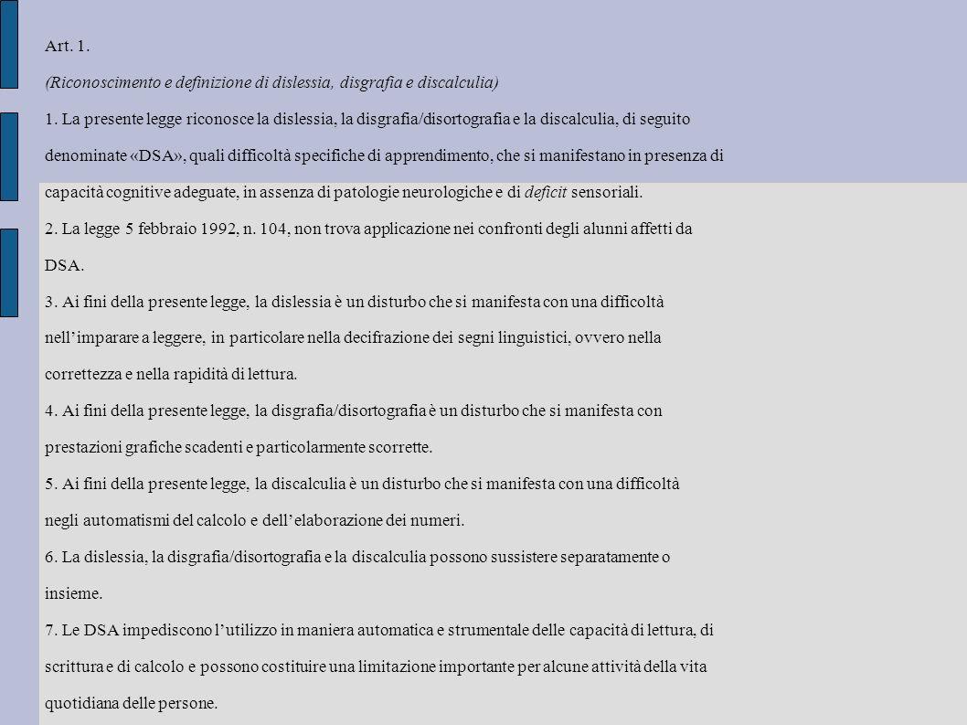Art. 1. (Riconoscimento e definizione di dislessia, disgrafia e discalculia)