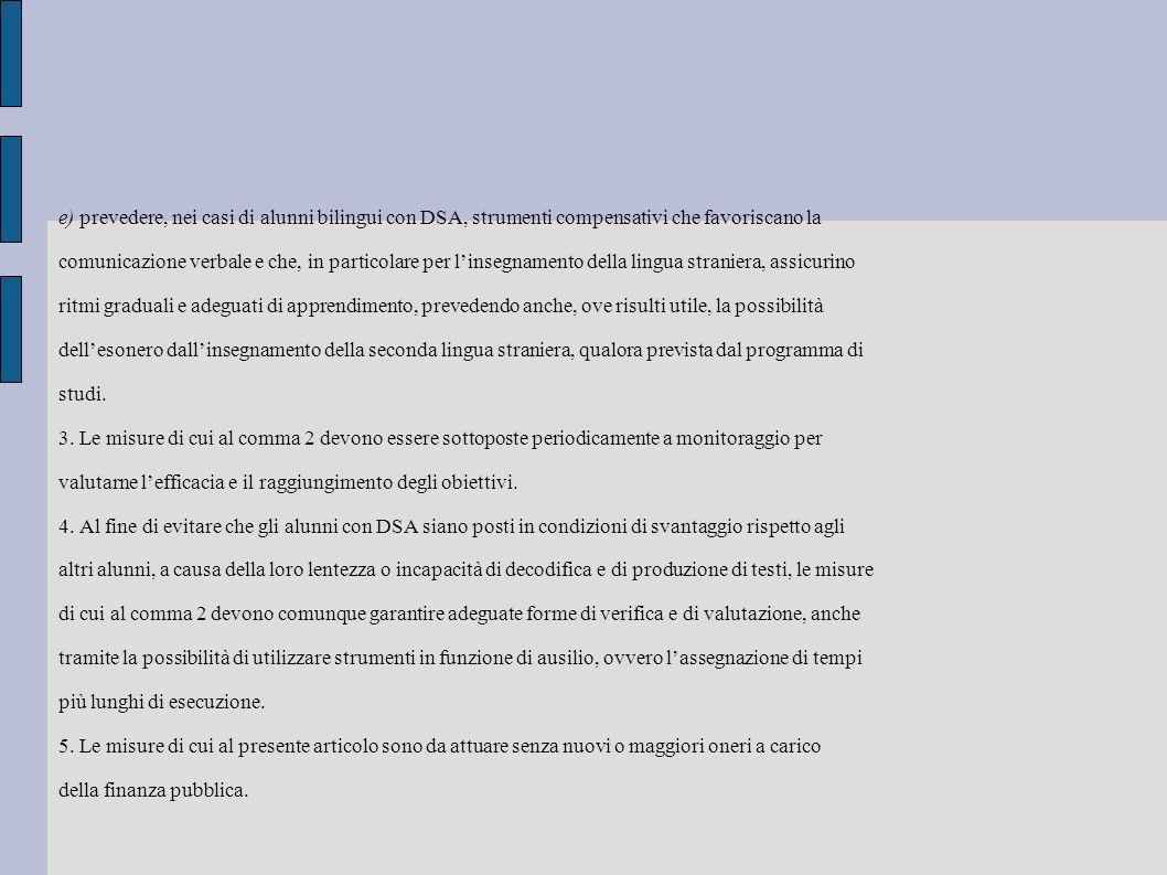 e) prevedere, nei casi di alunni bilingui con DSA, strumenti compensativi che favoriscano la