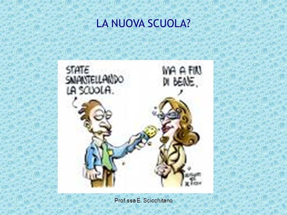 LA NUOVA SCUOLA Prof.ssa E. Scicchitano