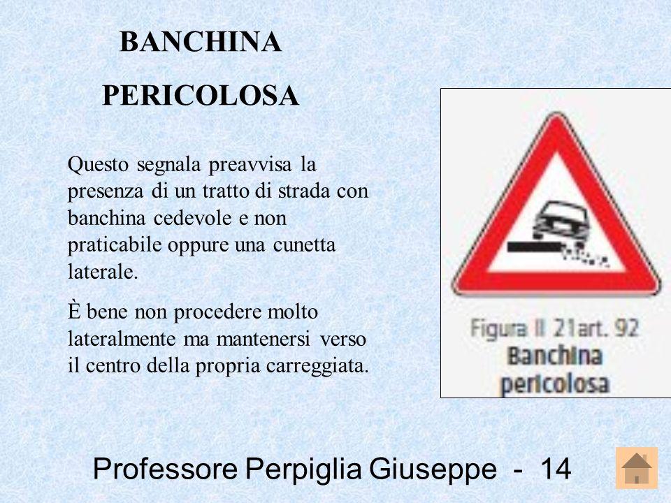 BANCHINA PERICOLOSA.