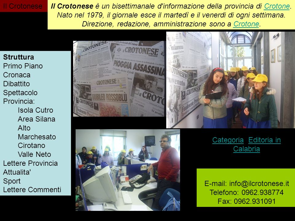 Direzione, redazione, amministrazione sono a Crotone.