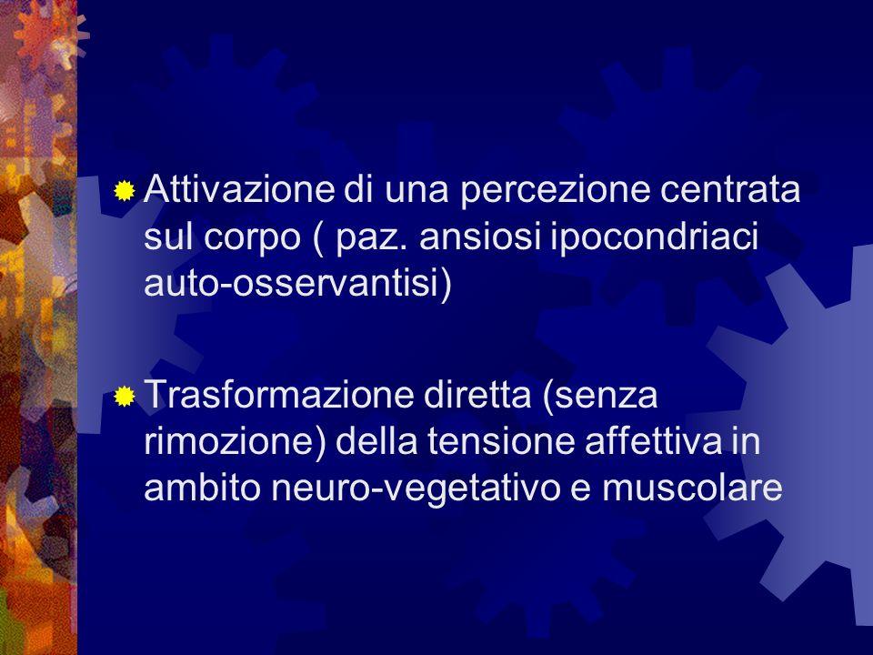 Attivazione di una percezione centrata sul corpo ( paz