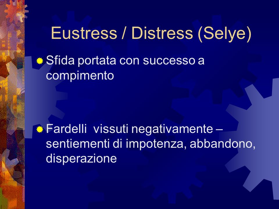 Eustress / Distress (Selye)
