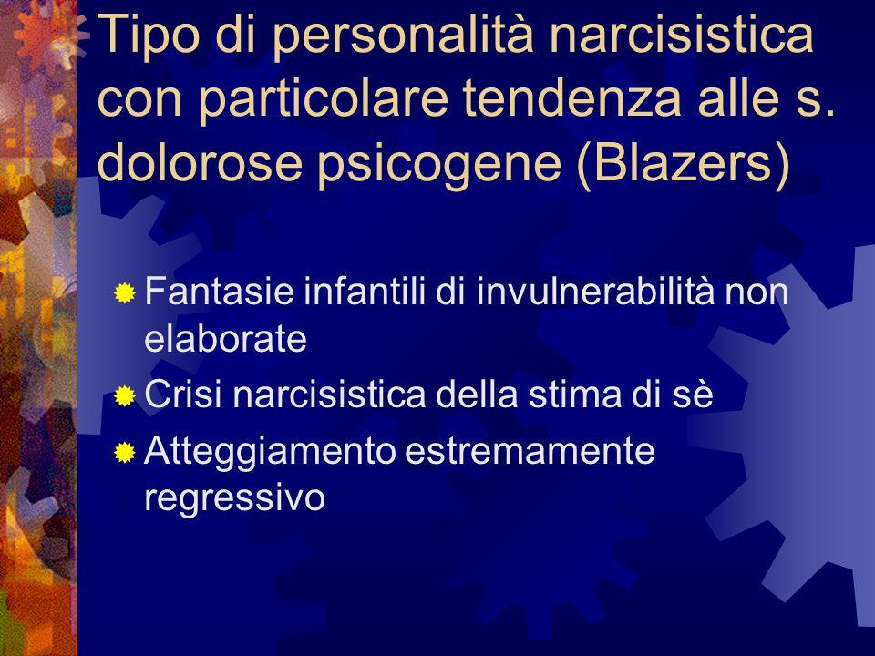 Tipo di personalità narcisistica con particolare tendenza alle s
