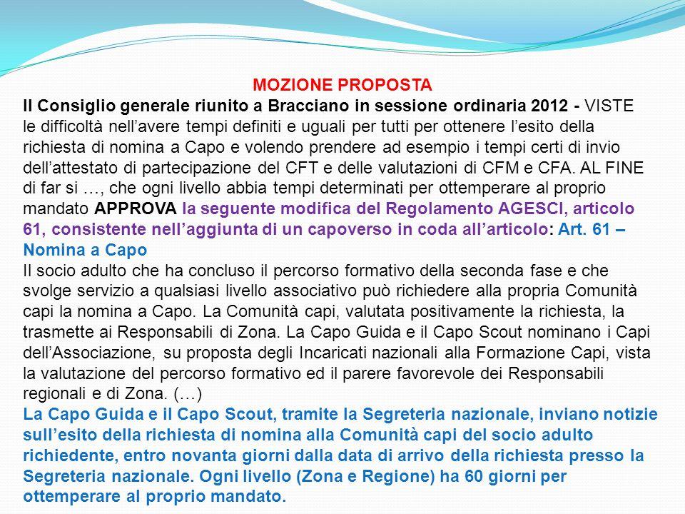 MOZIONE PROPOSTA Il Consiglio generale riunito a Bracciano in sessione ordinaria 2012 - VISTE.