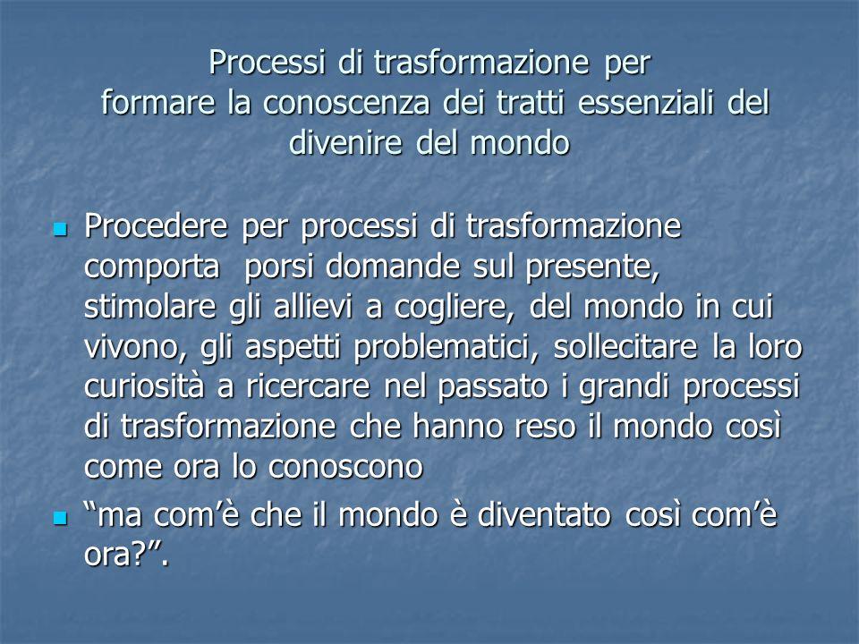 Processi di trasformazione per formare la conoscenza dei tratti essenziali del divenire del mondo