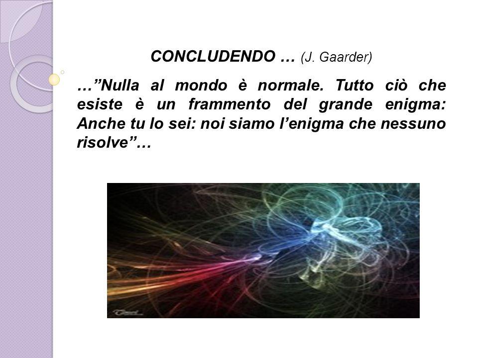 CONCLUDENDO … (J. Gaarder)