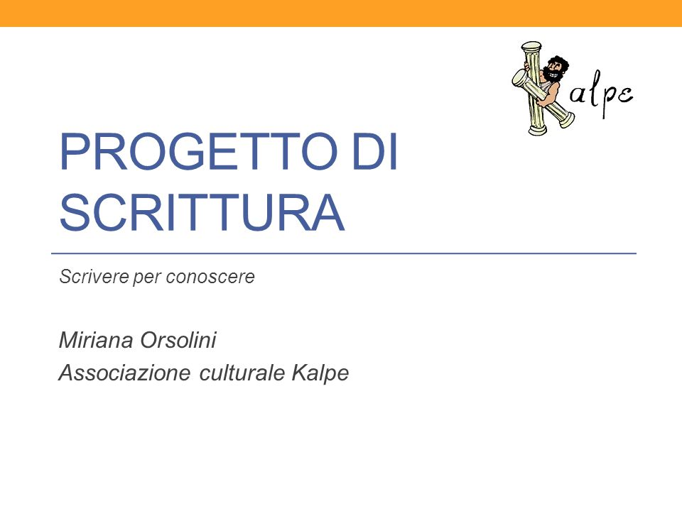 Scrivere per conoscere Miriana Orsolini Associazione culturale Kalpe