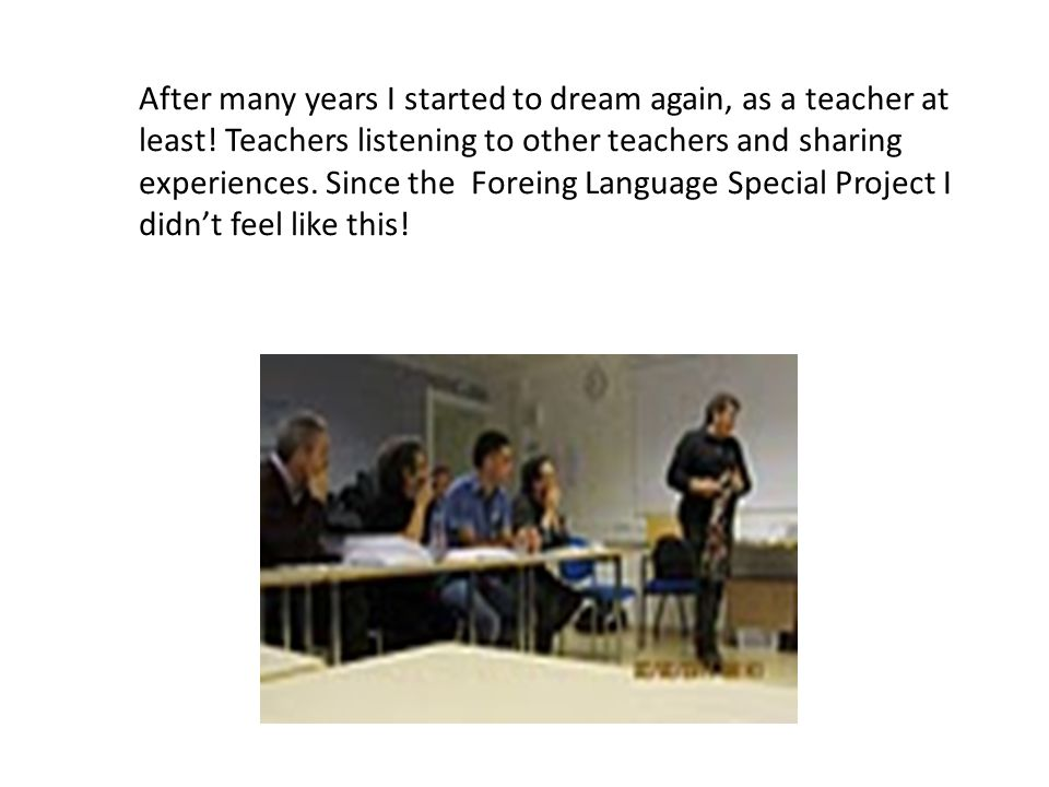 After many years I started to dream again, as a teacher at least