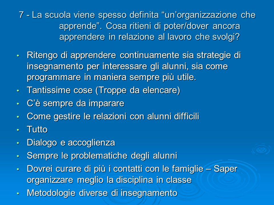 7 - La scuola viene spesso definita un'organizzazione che apprende