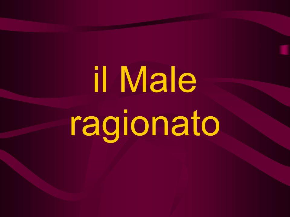 il Male ragionato