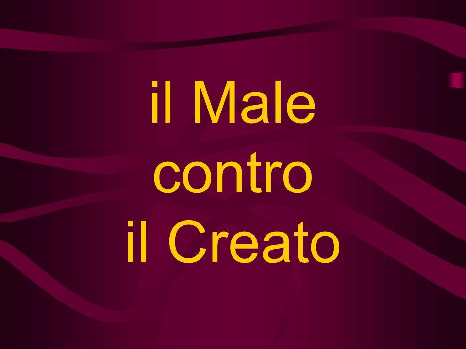 il Male contro il Creato