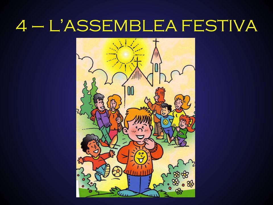 4 – L'ASSEMBLEA FESTIVA