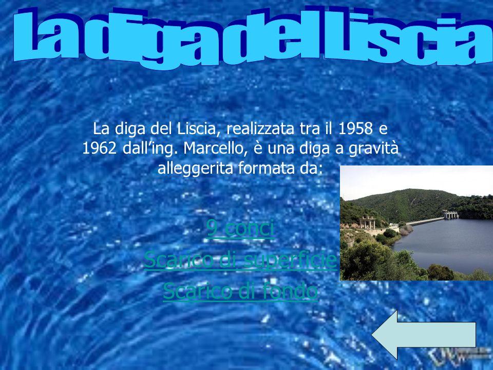 La diga del Liscia 9 conci Scarico di superficie Scarico di fondo