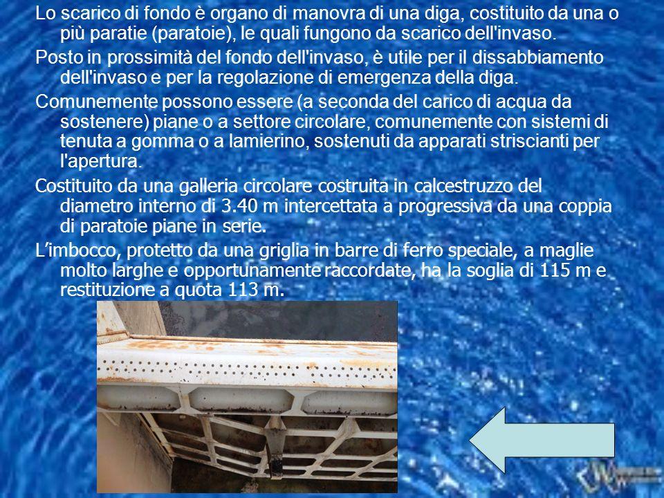 Lo scarico di fondo è organo di manovra di una diga, costituito da una o più paratie (paratoie), le quali fungono da scarico dell invaso.