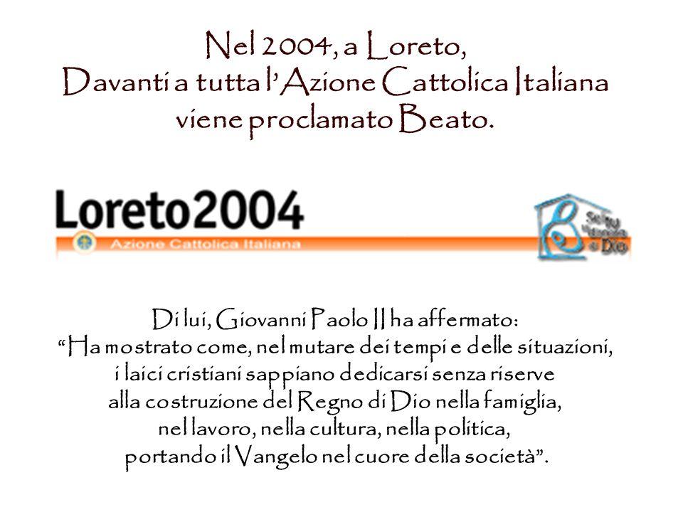 Davanti a tutta l'Azione Cattolica Italiana viene proclamato Beato.