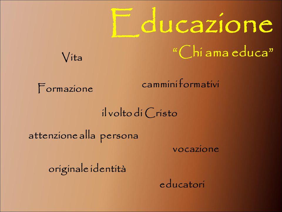 Educazione Chi ama educa Vita cammini formativi Formazione