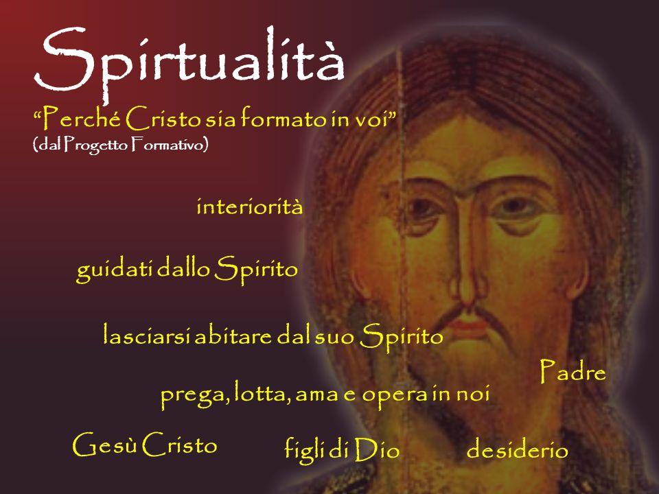 Spirtualità Perché Cristo sia formato in voi interiorità