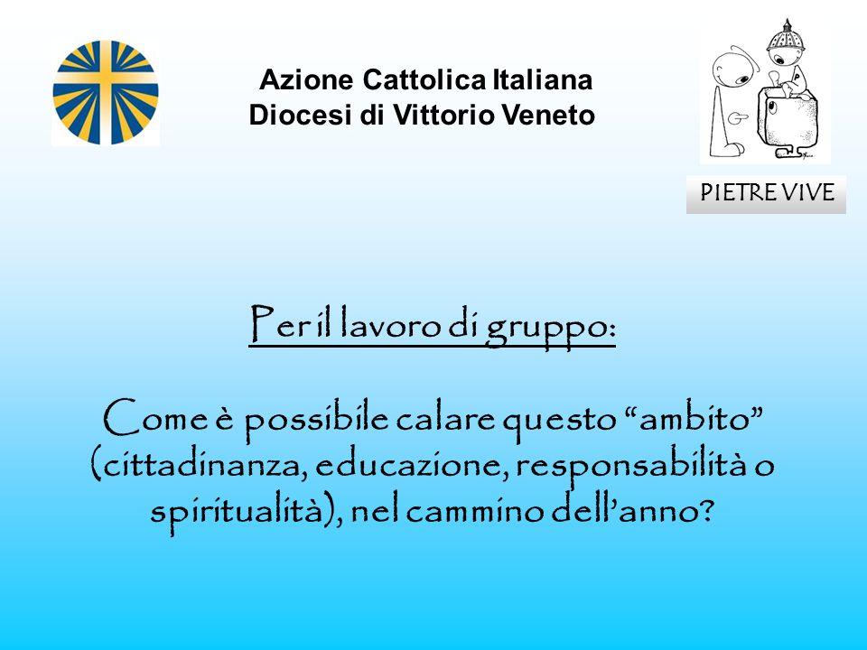 Azione Cattolica Italiana Per il lavoro di gruppo: