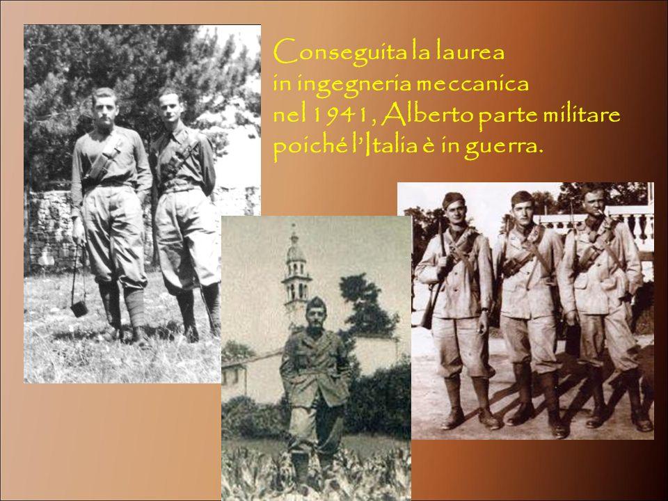 Conseguita la laurea in ingegneria meccanica. nel 1941, Alberto parte militare.