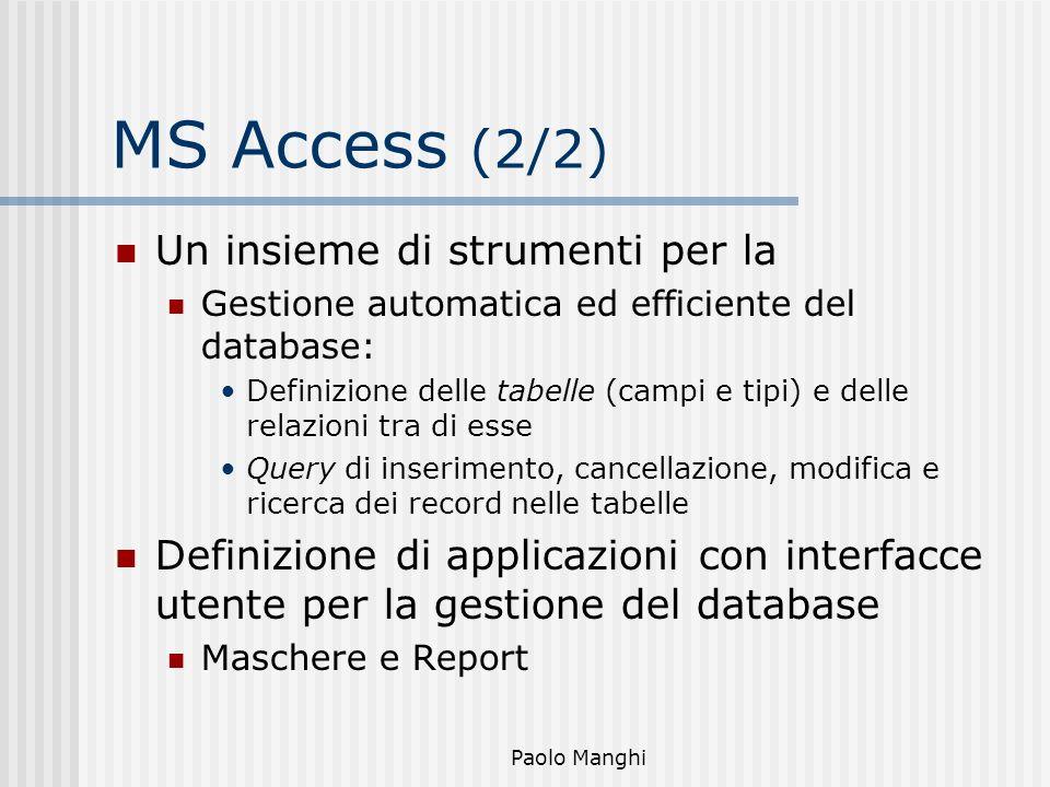 MS Access (2/2) Un insieme di strumenti per la