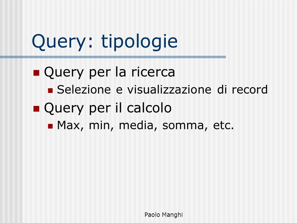 Query: tipologie Query per la ricerca Query per il calcolo