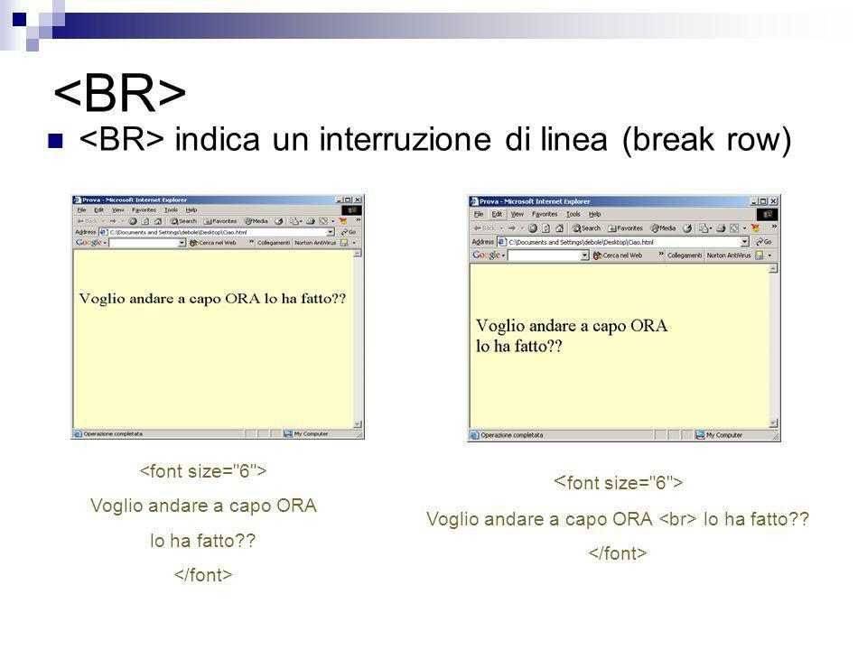 <BR> <BR> indica un interruzione di linea (break row)