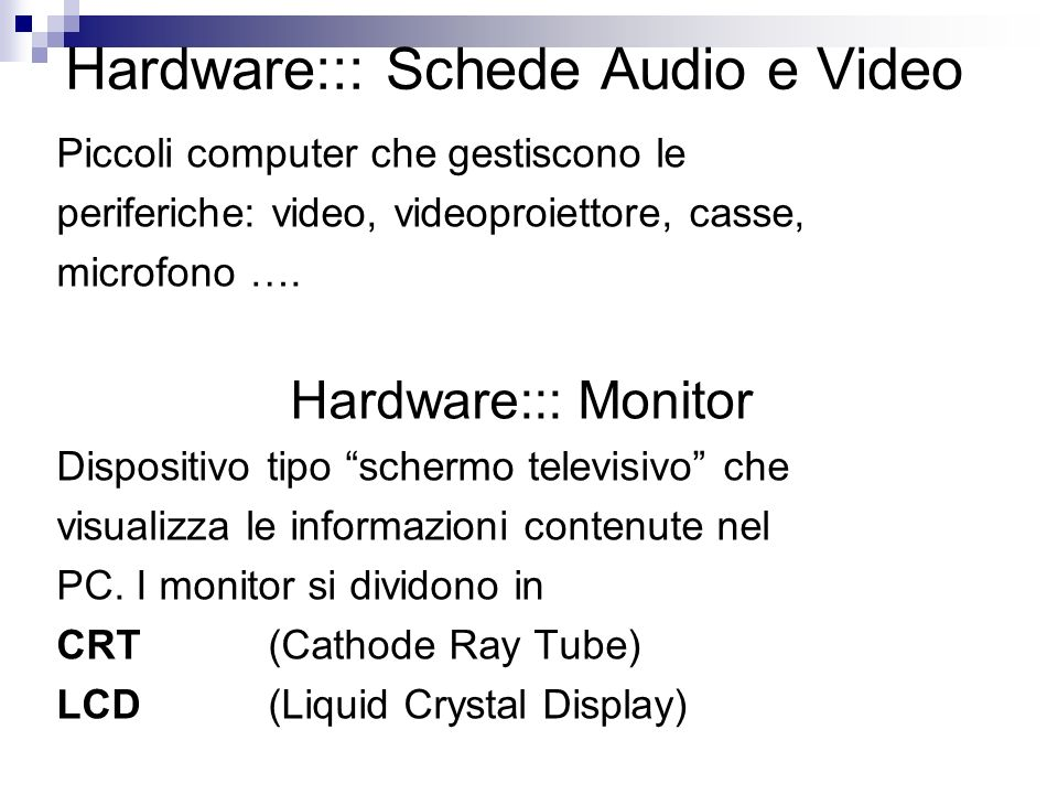 Hardware::: Schede Audio e Video