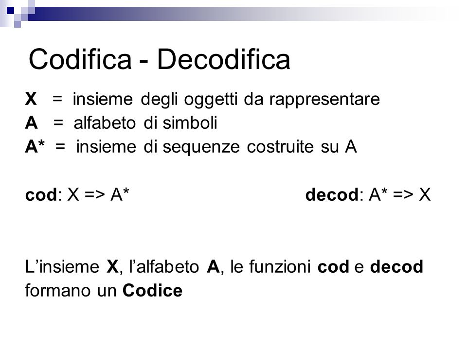 Codifica - Decodifica X = insieme degli oggetti da rappresentare