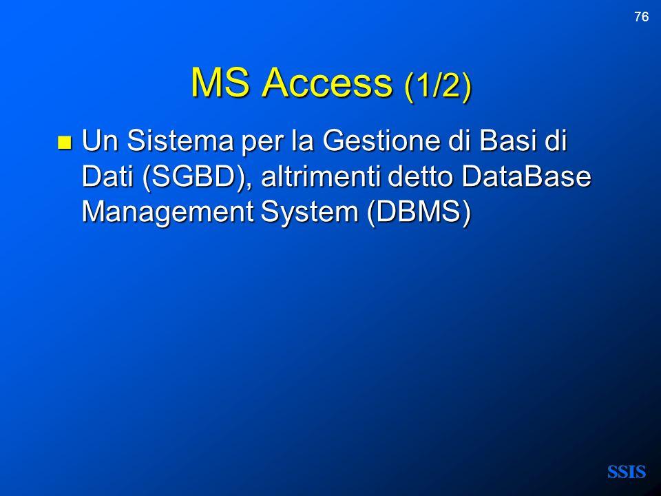 MS Access (1/2) Un Sistema per la Gestione di Basi di Dati (SGBD), altrimenti detto DataBase Management System (DBMS)