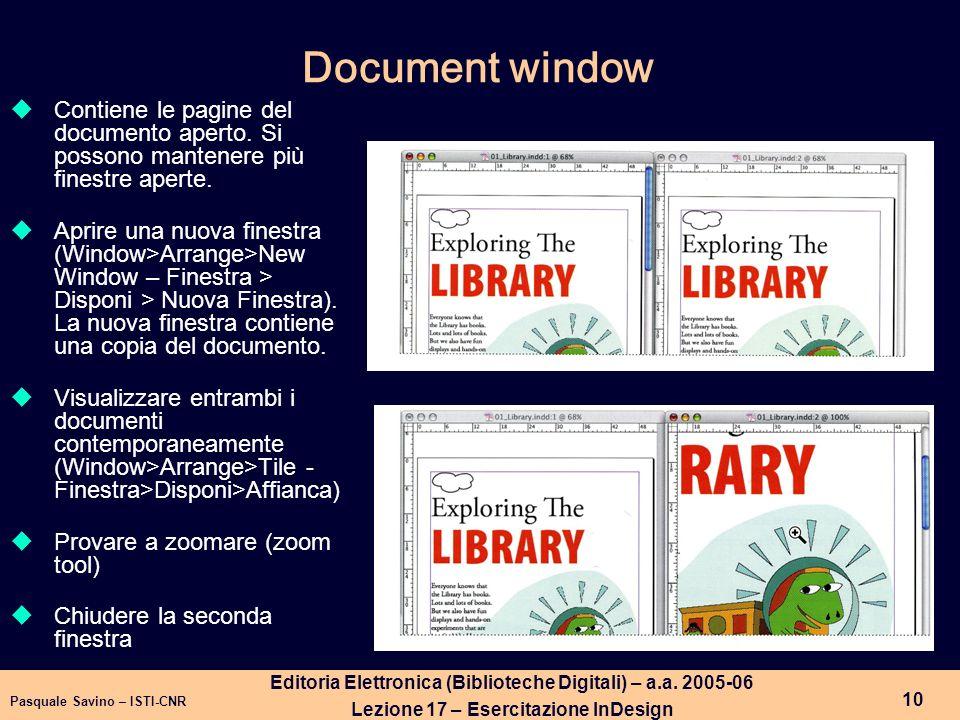 Document window Contiene le pagine del documento aperto. Si possono mantenere più finestre aperte.