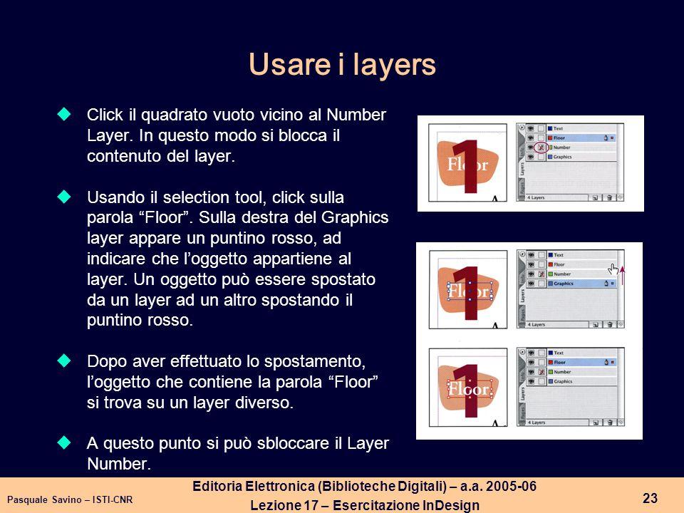 Usare i layersClick il quadrato vuoto vicino al Number Layer. In questo modo si blocca il contenuto del layer.
