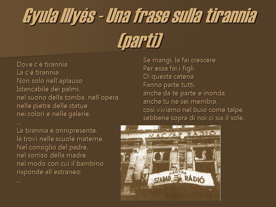 Gyula Illyés - Una frase sulla tirannia (parti)