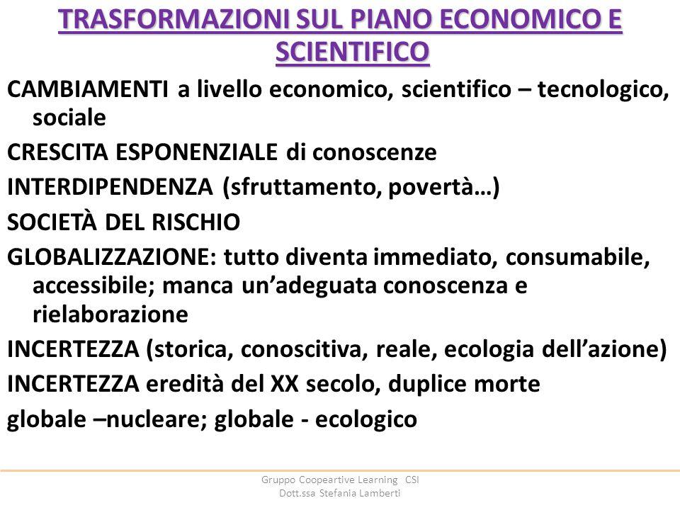 TRASFORMAZIONI SUL PIANO ECONOMICO E SCIENTIFICO